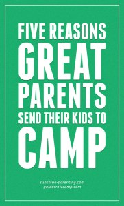Five Reasons Great Parents Send Their Kids To Camp2