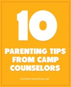 10 Parenting Tips From Camp Counselors