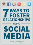 7 Ways to Foster Relationships Using Social Media