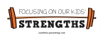 Focusing on our kids strengths
