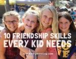 10 Friendship Skills Every Kid Needs
