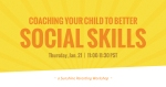 Coaching Your Child to Better Social Skills