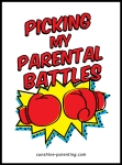 Picking my Parental Battles