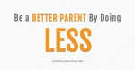 SP_Be_A_Better_Parent_By_Doing_Less_FB