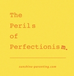 The Perils of Perfectionism
